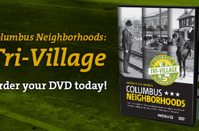 Columbus Neighborhoods: Tri-Village Order Your DVD Today